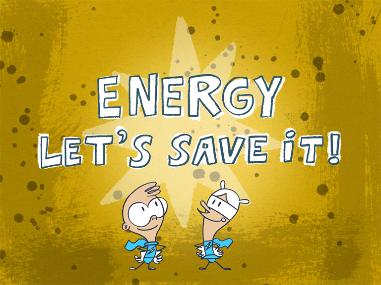 """ENERGY, LET'S SAVE IT!"""" 